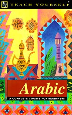 Teach Yourself Arabic: A Complete Course for Beginners 9780844237510