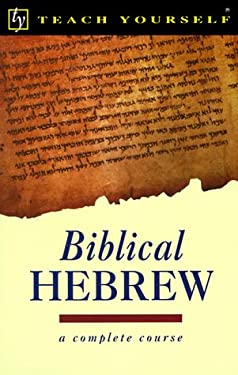 Teach Yourself Biblical Hebrew Complete Course 9780844237930