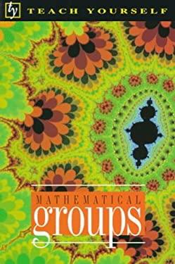 Teach Yourself Mathematical Groups 9780844230771