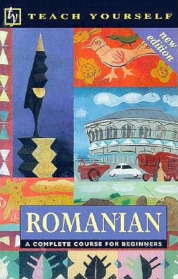 Teach Yourself Romanian: A Complete Course for Beginners [With *]
