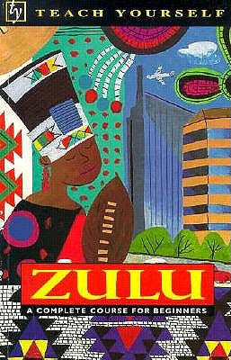 Teach Yourself Zulu Complete Course for Beginners 9780844237015