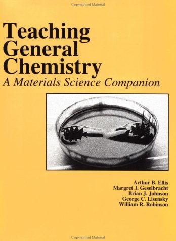 Teaching General Chemistry: A Materials Science Companion 9780841227255