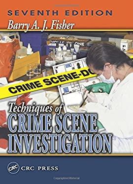 Techniques of Crime Scene Investigation, Seventh Edition 9780849316913