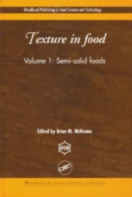 Texture in Food: Volume 1: Semi-Solid Foods 9780849317606