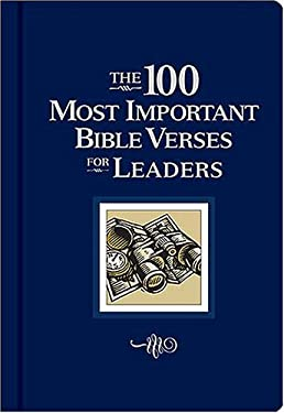 The 100 Most Important Bible Verses for Leaders 9780849900334