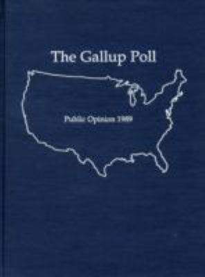 The 1989 Gallup Poll: Public Opinion 9780842023443