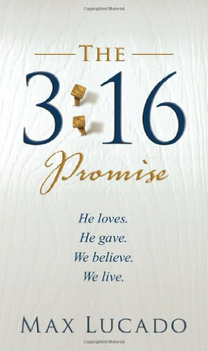 The 3:16 Promise: He Loves. He Gave. We Believe. We Live. 9780849919190
