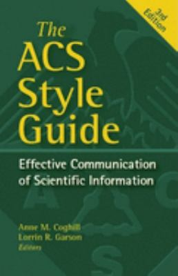 The ACS Style Guide: Effective Communication of Scientific Information - 3rd Edition