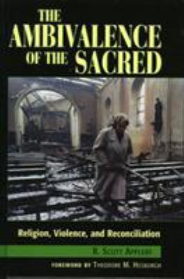 The Ambivalence of the Sacred: Religion, Violence, and Reconciliation 9780847685554