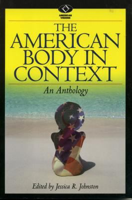 The American Body in Context: An Anthology 9780842028585