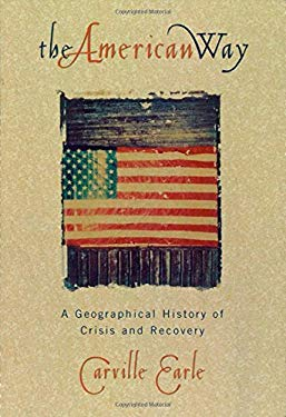 The American Way: A Geographical History of Crisis and Recovery 9780847687138