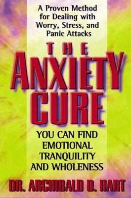 The Anxiety Cure 9780849942969