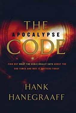 The Apocalypse Code: Find Out What the Bible Really Says about the End Times . . . and Why It Matters Today 9780849901843