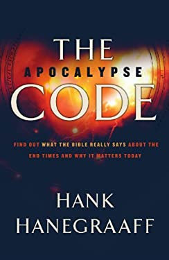 The Apocalypse Code: Find Out What the Bible Really Says about the End Times and Why It Matters Today 9780849919916