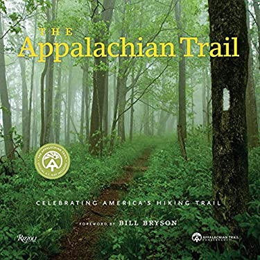 The Appalachian Trail: Celebrating America's Hiking Trail 9780847839032