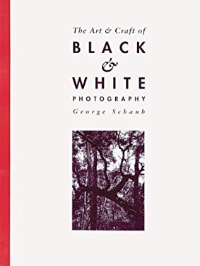 The Art & Craft of Black & White Photography 9780844257990