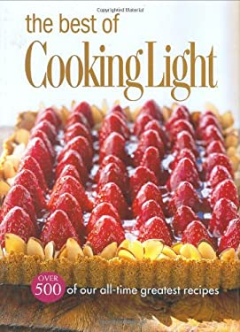 The Best of Cooking Light: Over 500 of Our All-Time Greatest Recipes 9780848730611
