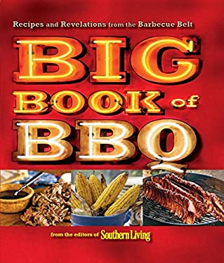 Big Book of BBQ: Recipes and Revelations from the Barbecue Belt 9780848733322