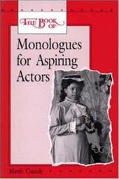 The Book of Monologues for Aspiring Actors, Student Edition