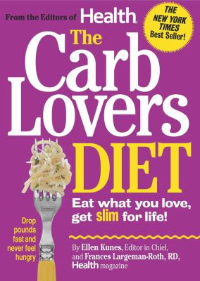 The Carblovers Diet: Eat What You Love, Get Slim for Life! 9780848735395