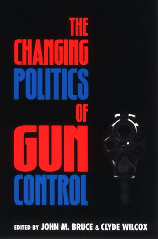 The Changing Politics of Gun Control 9780847686155