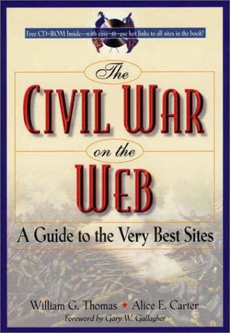 The Civil War on the Web: A Guide to the Very Best Sites [With CDROM] 9780842028493