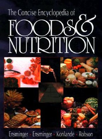 The Concise Encyclopedia of Foods and Nutrition 9780849344558