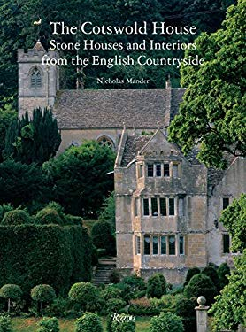 The Cotswold House: Stone Houses and Interiors from the English Countryside 9780847831807