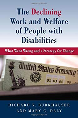 The Declining Work and Welfare of People with Disabilities: What Went Wrong and a Strategy for Change 9780844772158