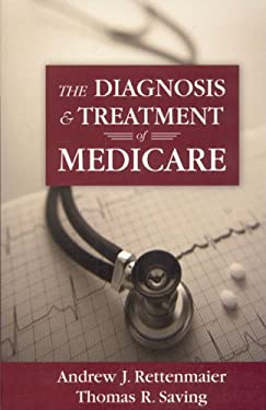 The Diagnosis and Treatment of Medicare 9780844742519