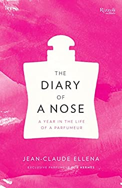 The Diary of a Nose: A Year in the Life of a Parfumeur 9780847840427