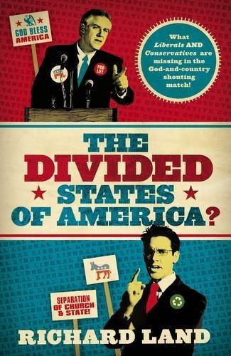 The Divided States of America?: What Liberals and Conservatives Are Missing in the God-And-Country Shouting Match! 9780849901409