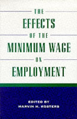 The Effects of the Minimum Wage on Employment 9780844770642