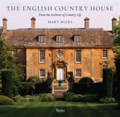 The English Country House: From the Archives of Country Life 9780847830572