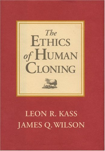 The Ethics of Human Cloning 9780844740508