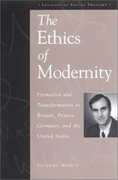 The Ethics of Modernity: Formation and Transformation in Britain, France, Germany, and the USA