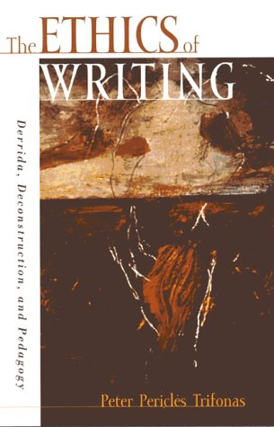 The Ethics of Writing: Derrida, Deconstruction, and Pedagogy 9780847695584