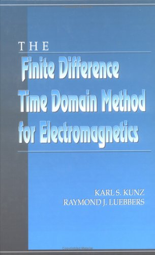 The Finite Difference Time Domain Method for Electromagnetics 9780849386572