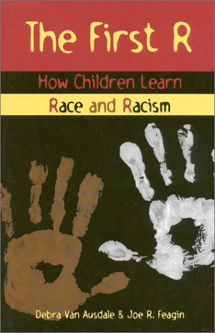 The First R: How Children Learn Race and Racism 9780847688616