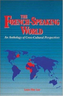 The French-Speaking World: An Anthology of Cross-Cultural Perspectives 9780844212722