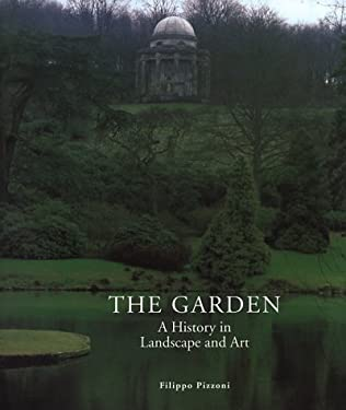 The Garden: A History in Landscape and Art 9780847822188