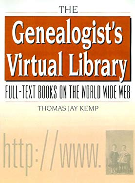 The Genealogist's Virtual Library: Full-Text Books on the World Wide Web [With CDROM] 9780842028646