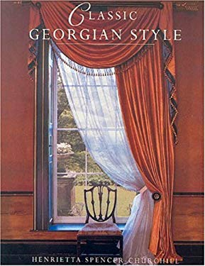 The Georgian Style: Living with Refinement, Propotion and Elegance 9780847820429
