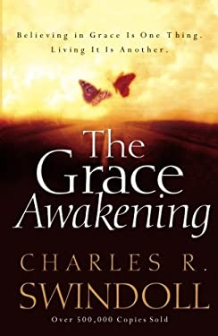 Grace Awakening : Believing in Grace Is One Thing. Living It Is Another