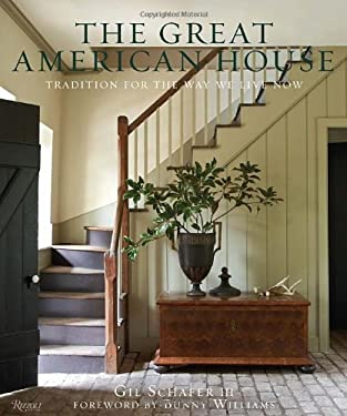 The Great American House: Tradition for the Way We Live Now 9780847838721