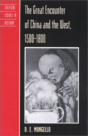 The Great Encounter of China and the West, 1500-1800 9780847694396