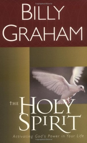 The Holy Spirit: Activating God's Power in Your Life 9780849942136