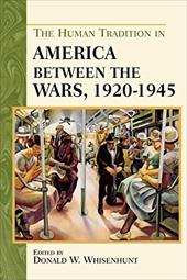 The Human Tradition in America Between the Wars, 1920-1945 3691360