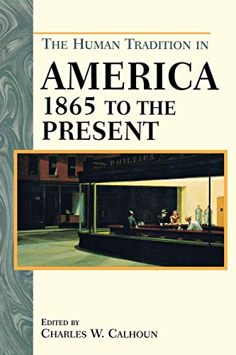 The Human Tradition in America from 1865 to the Present 9780842051293