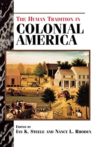The Human Tradition in Colonial America 9780842027007